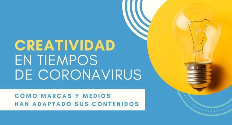 Creatividad en tiempos de coronavirus: cómo marcas y medios han adaptado sus contenidos