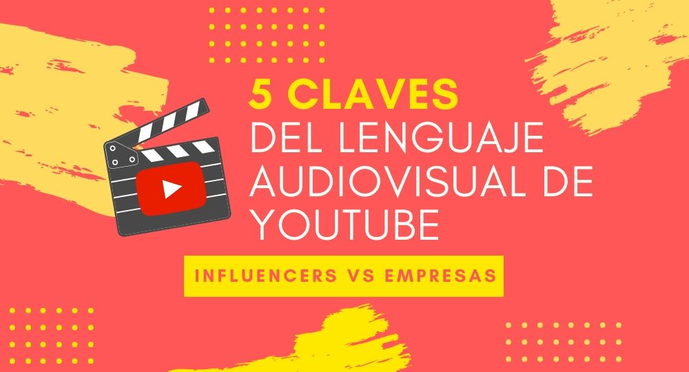 Cinco claves del lenguaje audiovisual de YouTube