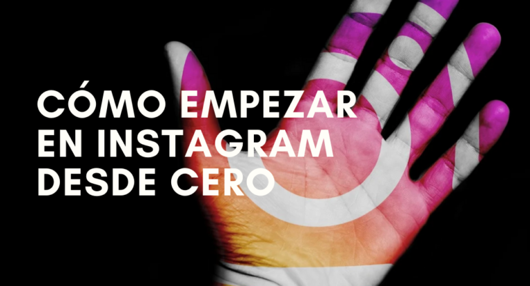 Cómo empezar en Instagram desde cero y ganar tus primeros 1000 seguidores