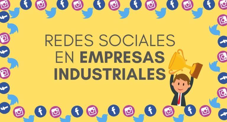 Empresas industriales en redes sociales: también tiene su hueco