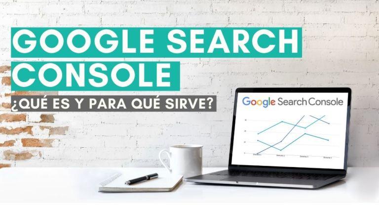 Google Search Console: qué es y para qué sirve