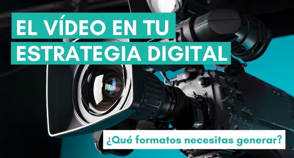 El vídeo en tu estrategia digital