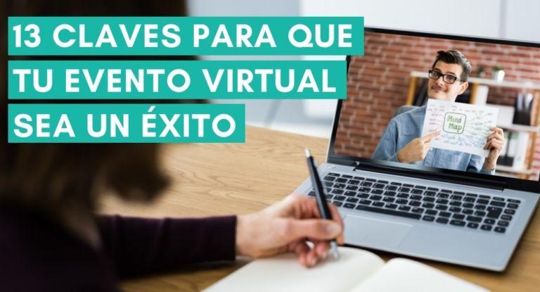 13 claves para que tu evento virtual sea un éxito